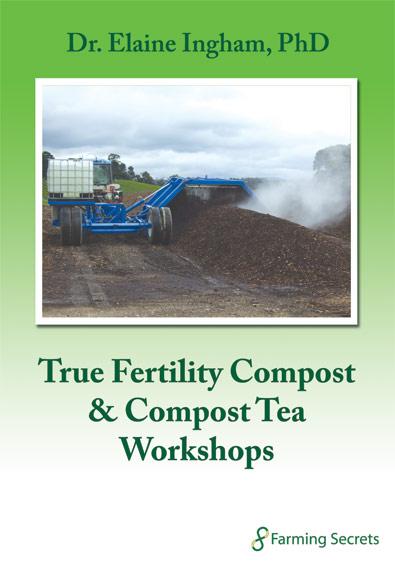 Dr. Elaine Ingham – True Fertility Compost & Compost Tea Workshop